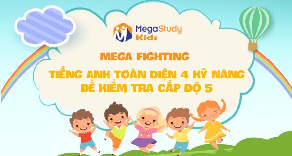 Mega Fighting - Cấp Độ 5