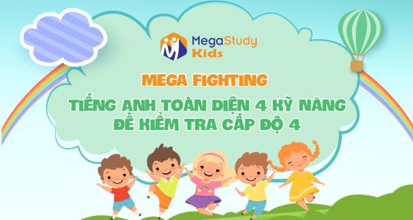 Mega Fighting - Cấp Độ 4