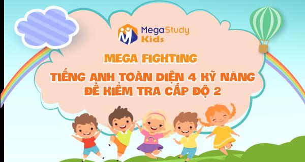 Mega Fighting - Cấp Độ 2